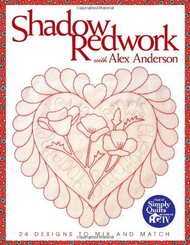Shadow Redwork with Alex Anderson: 24 Designs to Mix and Match (English Edition) -