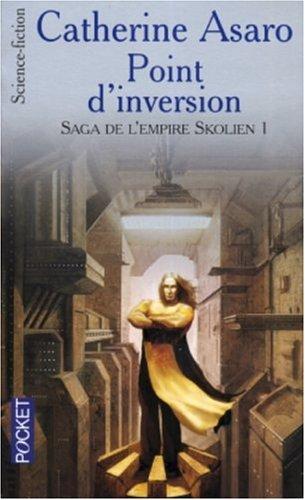 Saga de l'Empire Skolien, Tome 1 : Point d'inversion