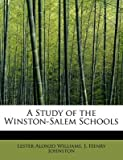 [A Study of the Winston-Salem Schools] (By: J Henry Johnston Lest Alonzo Williams) [published: August, 2008]