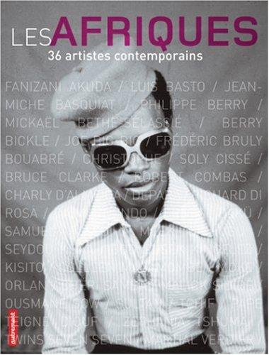 Les Afriques : 36 artistes contemporains par Olivier Sultan