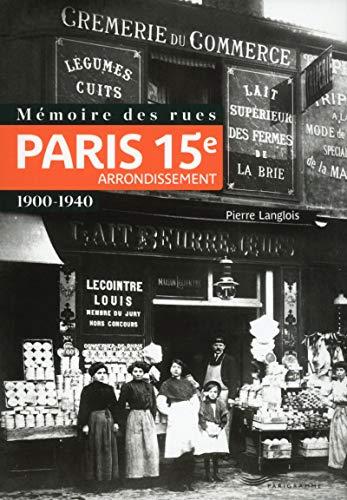 Mémoire des rues - Paris 15e arrondissement (1900-1940) par Pierre Langlois