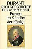 Kulturgeschichte der Menschheit XII. Europa im Zeitalter der Könige.