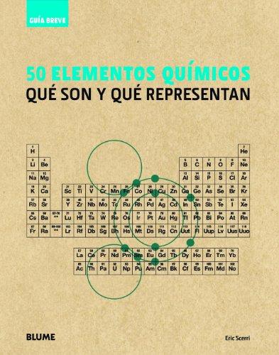 Guía Breve. 50 elementos químicos: Qué son y qué representan por Eric Scerri