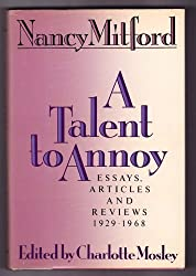A Talent to Annoy: Essays, Articles and Reviews 1929-1968