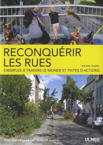 Reconquérir les rues : Exemples à travers le monde et pistes d'actions par Nicolas Soulier