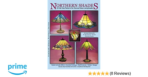 Northern shades 25 full size patterns for stained glass lampshades northern shades 25 full size patterns for stained glass lampshades amazon unknown 9790919985178 books aloadofball Images