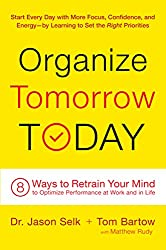 Organize Tomorrow Today: 8 Ways to Retrain Your Mind to Optimize Performance at Work and in Life (English Edition)