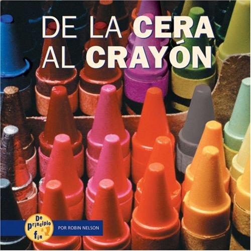 de la Cera al Crayon (De Principio a Fin/start to Finish)