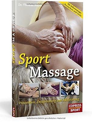 Sportmassage: Prävention, Entspannung und Aktivierung