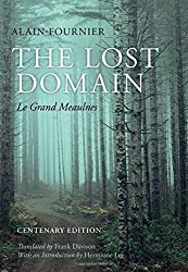 The Lost Domain: Le Grand Meaulnes Centenary Edition by Alain-Fournier (2014-01-01)