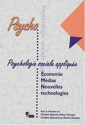 Psychologie sociale applique : conomie, mdias et nouvelles technologies