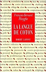 La Langue de coton par François-Bernard Huyghe