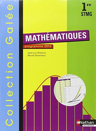 Mathématiques - 1re STMG par Jean-Luc Dianoux