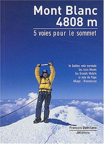 Mont Blanc 4808m : 5 Voies pour le sommet