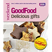 GoodFood: 101 Delicious Gifts: Triple-tested Recipes (GoodFood (BBC Books))
