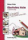Oberheims Heim: Ein Bautagebuch mit Expertentipps und weiteren Denkanstößen.