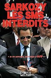 Sarkozy, les SMS interdits