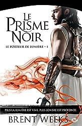 Le Prisme noir: Le Porteur de lumière, T1