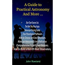 A Guide to Practical Astronomy And More ... (English Edition)