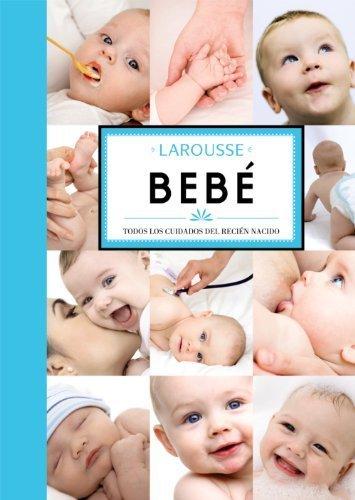 Bebe / Baby: Todos los cuidados del recien nacido / All Newborn Care (Spanish Edition) (2011-09-23)
