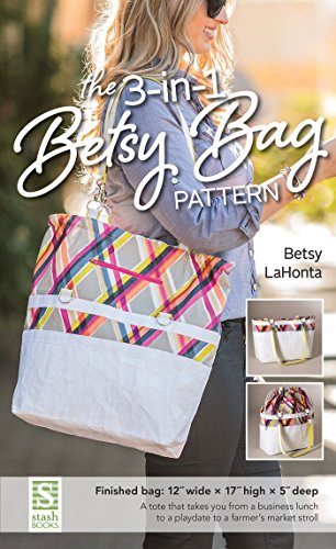 The 3-in-1 Betsy Bag Pattern (English Edition) -
