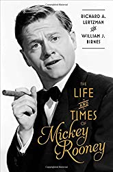 The Life and Times of Mickey Rooney by Richard A. Lertzman (2015-10-22)