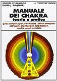 Manuale dei chakra. Teoria e pratica