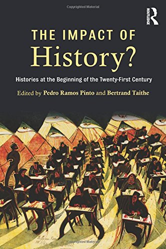 The Impact of History?: Histories at the Beginning of the 21st Century