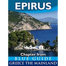 Epirus with Dodona, Ioannina, Parga, Preveza, Arta and the Vikos Gorge - Blue Guide Chapter (from Blue Guide Greece the Mainland) (English Edition)
