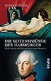 Image de Die Seitensprünge der Habsburger: Liebesrausch und Bettgeflüster einer Dynastie