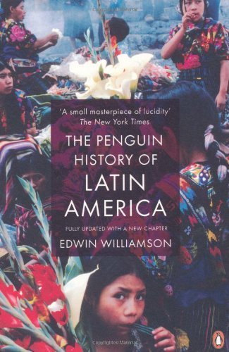 The Penguin History Of Latin America: New Edition by Williamson, Edwin (2009) Paperback