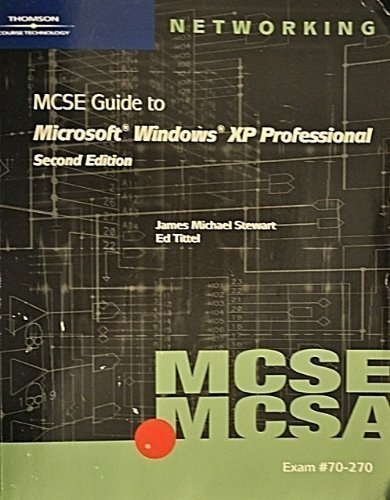 MCSE Guide to Windows XP Professional Enhanced by LANWrights (2004-04-30)