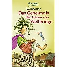 Das Geheimnis der Hexen von Wellbridge (dtv junior)