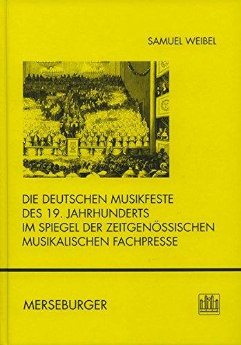 Die deutschen Musikfeste des 19. Jahrhunderts im Spiegel der zeitgenössischen musikalischen Fachpresse: Mit CD (Beiträge zur rheinischen Musikgeschichte)