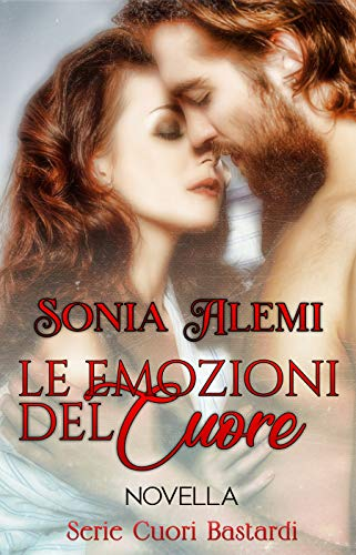 Le emozioni del cuore: novella della serie Cuori Bastardi (Italian Edition)