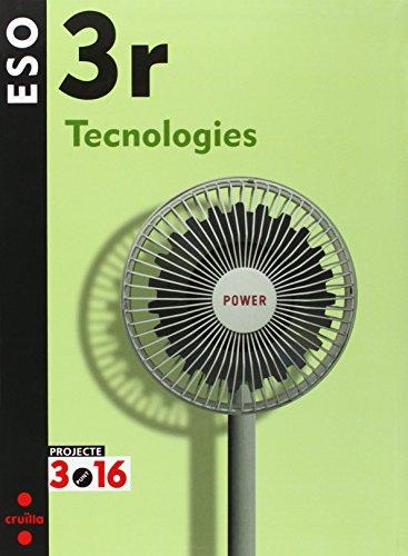 Portada del libro Tecnologies. 3 ESO. Projecte 3.16 - 9788466116206