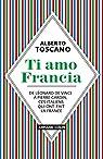 Ti amo Francia par Toscano