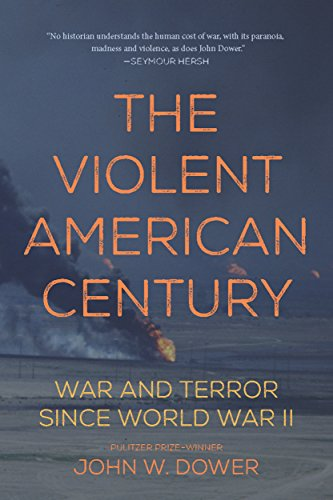 The Violent American Century: War and Terror Since World War II (Dispatch Books)