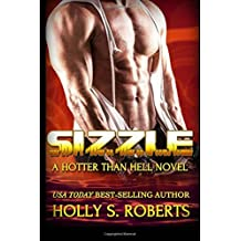Sizzle: Outlaw Romance (Hotter Than Hell) (Volume 3) by Holly S Roberts (2016-06-14)