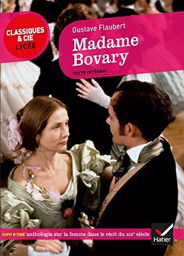 Madame Bovary : suivi d'une anthologie sur la femme au XIXe siècle (Le roman et la nouvelle) par Gustave Flaubert