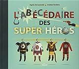 abécédaire des super-héros (L') | Lestrade, Agnès de (1964-....). Auteur