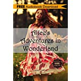Alice's Adventures in Wonderland: Includes Digital MP3 Audiobook Inside (Classic Book Collection) (English Edition)