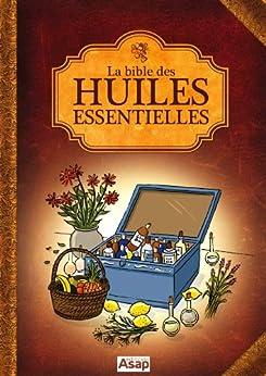 La bible des huiles essentielles par [Divers Auteurs]