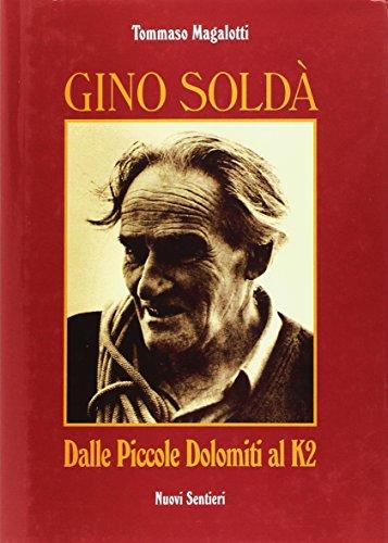 Gino Soldà. Dalle piccole Dolomiti al K2