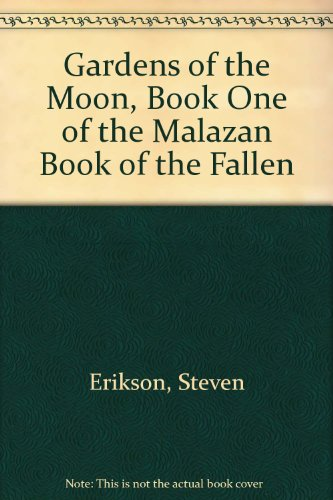 Gardens of the Moon, Book One of the Malazan Book of the Fallen