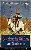 Geschichte des Gil Blas von Santillana (Vollständige deutsche Ausgabe): Ein Schelmenroman