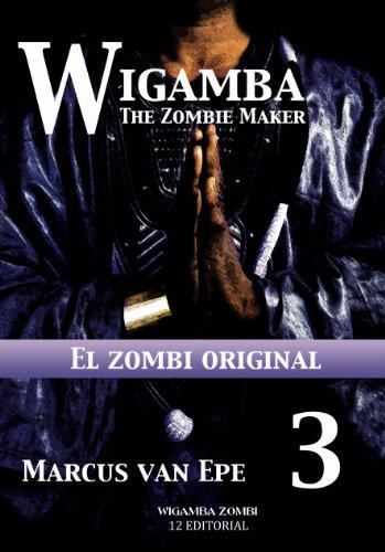 Wigamba 3 - El zombi original por Marcus van Epe