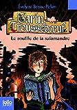 Garin Troussebœuf, IV:Le souffle de la salamandre