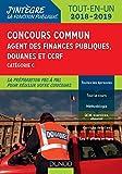 Concours commun Agent des finances publiques, douanes et CCRF - 2018/2019 - Catégorie C - Tout-en-un