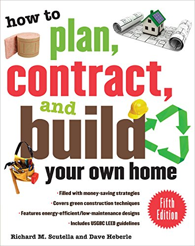 How to Plan, Contract, and Build Your Own Home, Fifth Edition: Green Edition (How to Plan, Contract & Build Your Own Home) (English Edition) (2009 Ibc)